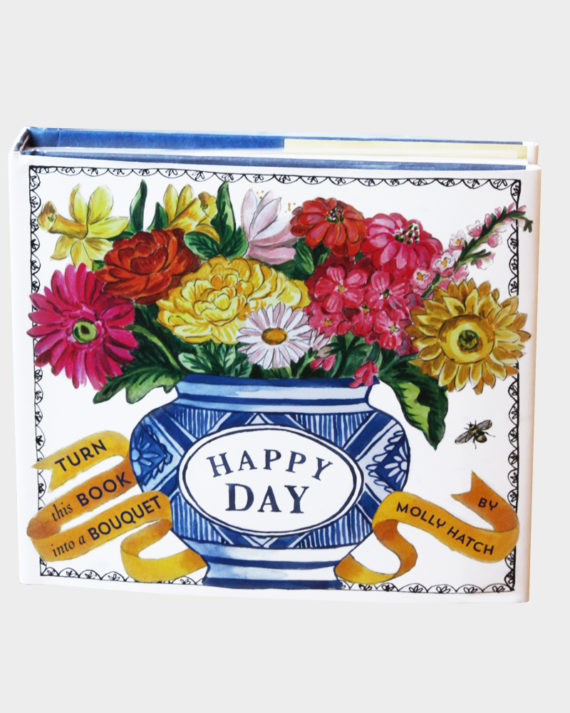 Happy Day Turn this book into a bouquet by Molly Hatch